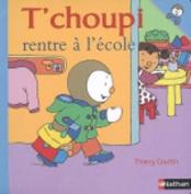 T Choupi Rentre A L Ecole [FRE]