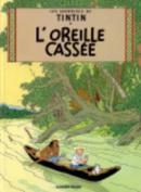 Tintin ET L'Oreille Cassee