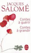 Contes A Guerir Contes A Grandir [FRE]