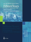 Fifteen Years of Clinical Experience with Hydroxyapatite Coatings in Joint Arthroplasty