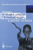 Progress in Human African Trypanosomiasis, Sleeping Sickness