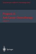 Progress in Anti-Cancer Chemotherapy