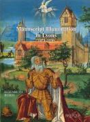 Manuscript Illuminations in Lyons (1473-1530)