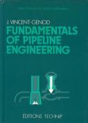 Fundamentals of Pipeline Engineering