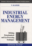 Industrial Energy Management (Refining, Petrochemicals and Gas Processing Techniques)