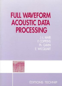 Full Waveform Acoustic Data Processing