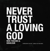 Never Trust a Living God