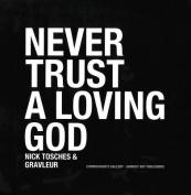Never Trust a Living God