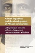 African Linguistics and the Development of African Communities/La Linguistique Africaine Et Le Developpement Des Communautes Africaines