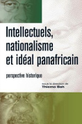 Intellectuels, Nationalisme et Ideal Panafricain. Perspective Historique