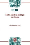 Sante, Societe Et Politiqueen Afrique