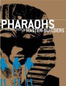 Pharoahs: Master Builders