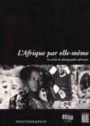 L'afrique Par Elle-Meme [FRE]