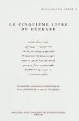 Le Cinquieme Livre du Denkard  [FRE]