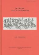Iraniens, Grecs Et Romains  [FRE]