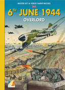 6th June 1944: Overlord