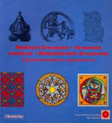 Medieval Ornament/Ornement Medieval/Mittelalterlich Ornamente [With CDROM]