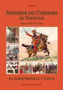 Splendeur Des Uniformes de Napoleon