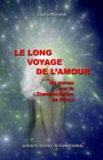 Le LONG VOYAGE DE L'AMOUR, Un Roman Sur La Transmutation De L'Eros