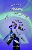Comment Naissent Les Inventions? Une Methode Efficace Pour Obtenir Des Idees Nouvelles