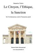Le Citoyen, L'Ethique, La Sanction, De L'evolutionnisme Social a L'humanisme Penal