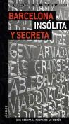 Barcelona Insolita y Secreta (Secret  [Spanish]