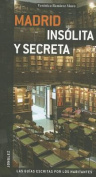Madrid Insolita y Secreta [Spanish]