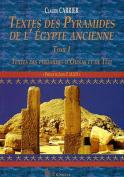 Textes Des Pyramides de L'Egypte Ancienne, Tome I