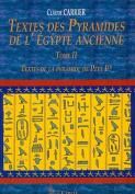 Textes Des Pyramides de L'Egypte Ancienne, Tome II