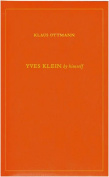 Yves Klein by Himself