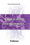 Quand La Culture Devient Commerce... [FRE]