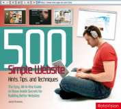 500 Simple Website Hints, Tips, and Techniques