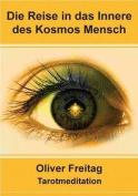 Tarotmeditation - Die Reise in Das Innere Des Kosmos Mensch