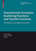 Characteristic Functions, Scattering Functions and Transfer Functions (Operator Theory
