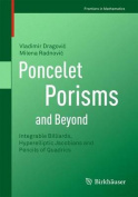 Poncelet Porisms and Beyond