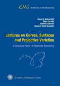 Lectures on Curves, Surfaces and Projective Varieties