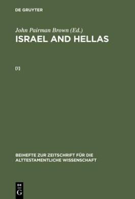 Israel and Hellas (Beihefte zur Zeitschrift fuer die Alttestamentliche Wissenschaft)
