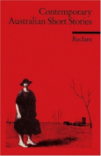 Contemporary Australian Short Stories:White, Carey, Bail, Zwicky, Malouf, Weller, Moorhouse, Garner.