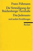 Die Verteidigung Der Reichenberger Turnhalle Das Judenauto Und Andere [GER]