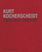 Kurt Kocherscheidt. Werkverzeichnis. Catalogue Raisonne [GER]