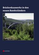 Bruckenbauwerke in Den Neuen Bundeslandern [GER]