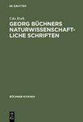 Georg Buchners Naturwissenschaftliche Schriften [GER]
