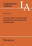 Linking: The Syntax and Semantics of French and Italian Verbs of Feeling [GER]