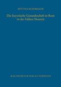 Die Bayerische Gesandtschaft in ROM in Der Fruhen Neuzeit  [GER]