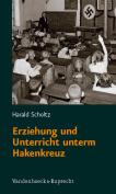 Erziehung Und Unterricht Unterm Hakenkreuz [GER]