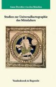 Studien Zur Universalkartographie Des Mittelalters [GER]