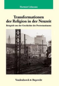 Transformationen Der Religion in Der Neuzeit [GER]