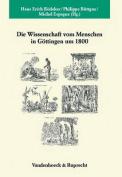 Die Wissenschaft Vom Menschen in Gottingen Um 1800 [GER]