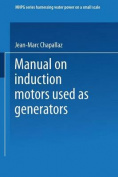 Manual on Induction Motors Used as Generators [GER]