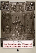 Das Fotoalbum Fuer Weierstrass / A Photo Album for Weierstrass